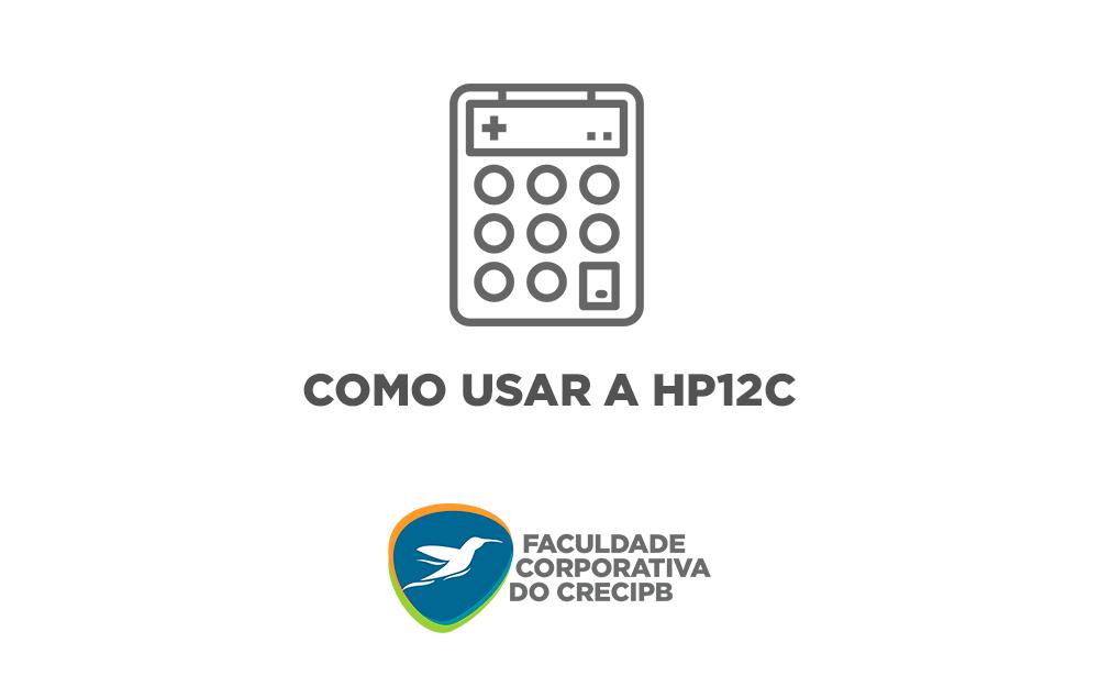 Como Usar a HP12C